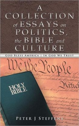 A Collection of Essays on Politics, the Bible and Culture