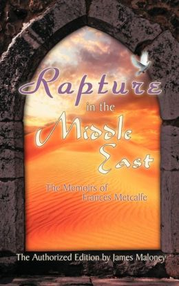 Rapture in the Middle East: The Memoirs of Frances Metcalfe