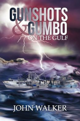 Gunshots and Gumbo on the Gulf