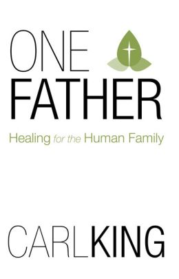 One Father: Healing for the Human Family