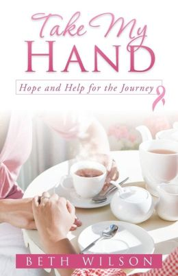 Take My Hand: Hope and Help for the Journey