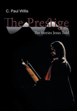 The Prestige: The Stories Jesus Told