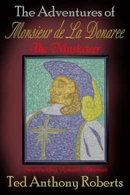 The Adventures of Monsieur de la Donaree the Musketeer