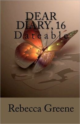 Dear Diary, 16: Dateable
