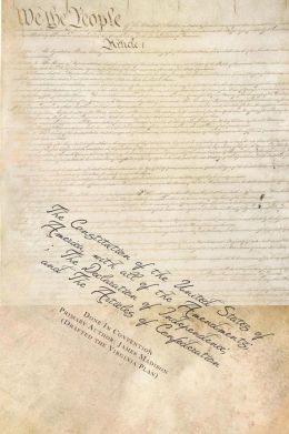 The Constitution of the United States of America, with all of the Amendments; the Declaration of Independence; and the Articles of Confederation