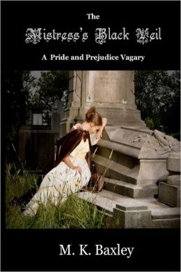 The Mistress's Black Veil: A Pride and Prejudice Vagary