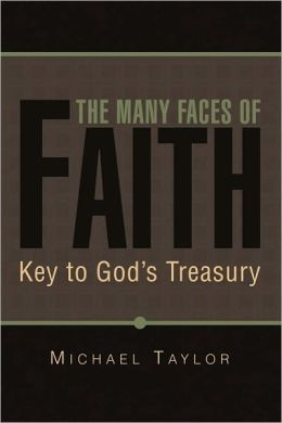 The Many Faces of Faith: Key to God's Treasury