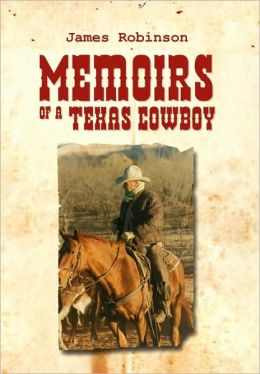 Memoirs Of A Texas Cowboy