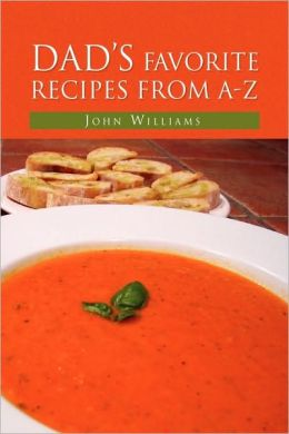 Dad's Favorite Recipes From A-Z