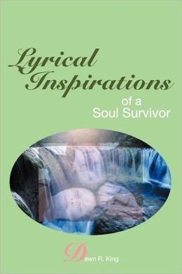 Lyrical Inspirations Of A Soul Survivor