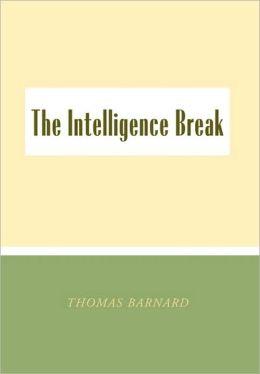 The Intelligence Break the Intelligence Break