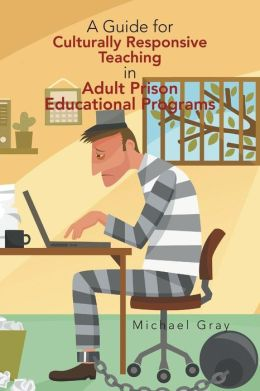 A Guide for Culturally Responsive Teaching in Adult Prison Educational Programs