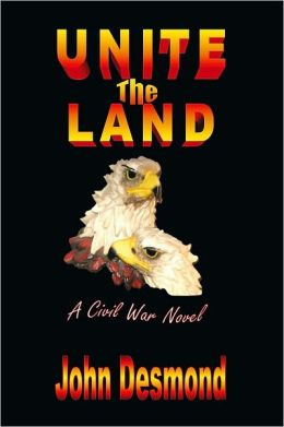 Unite the Land: A Civil War Novel