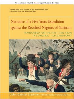 Narrative Of A Five Years Expedition Against The Revolted Negroes Of Surinam