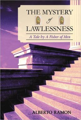 The Mystery of Lawlessness: A Tale by a Fisher of Men