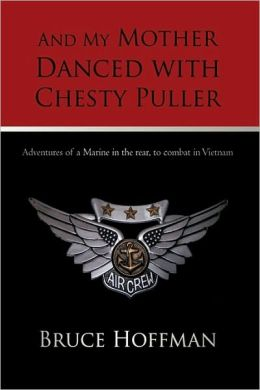 And My Mother Danced With Chesty Puller