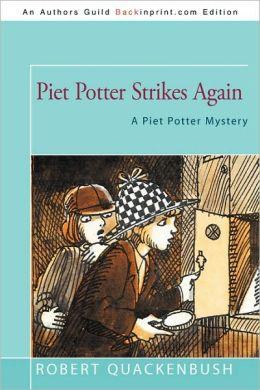 Piet Potter Strikes Again: A Piet Potter Mystery