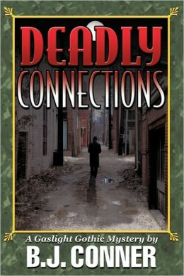 Deadly Connections: A Gaslight Gothic Mystery