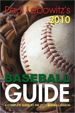 Paul Lebowitz's 2010 Baseball Guide