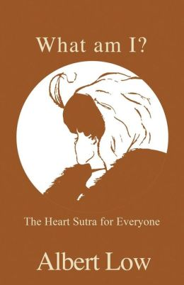 What Am I?: The Heart Sutra for Everyone