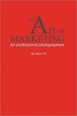 The Art Of Marketing For Professional Photographers
