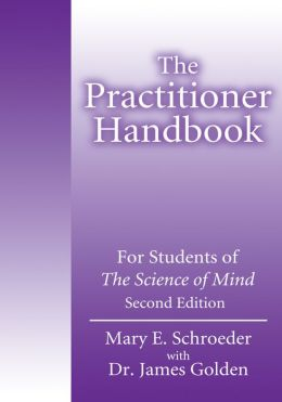 The Practitioner Handbook: For Students of The Science of Mind Second Edition