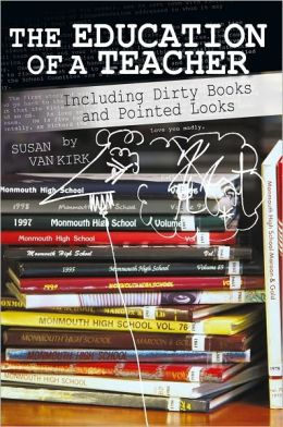 The Education of a Teacher: Including Dirty Books and Pointed Looks