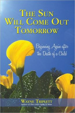 The Sun Will Come Out Tomorrow: Beginning Again after the Death of a Child