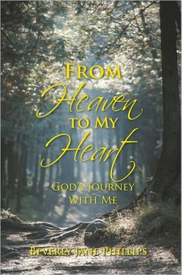 From Heaven to My Heart: God's Journey with Me