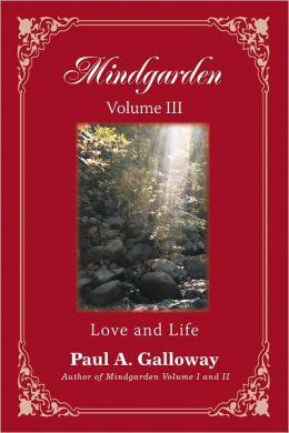 Mindgarden Volume III: Love and Life