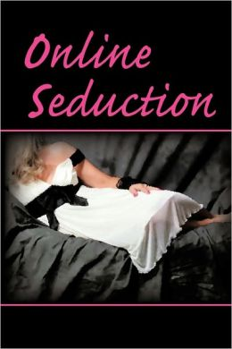 Online Seduction
