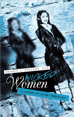 Wicked Women: A Journey of Super Predators