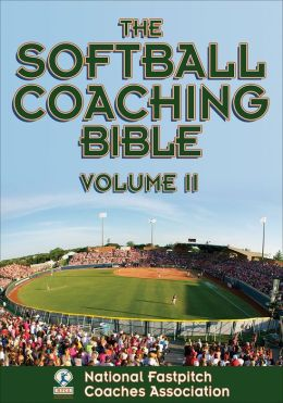 The Softball Coaching Bible, Volume II