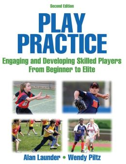 Play Practice: Engaging and Developing Skilled Players