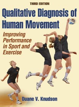 Qualitative Diagnosis of Human Movement, Enhanced Version: Improving Performance in Sport and Exercise