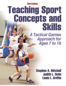 Teaching Sport Concepts and Skills, Third Edition (Enhanced Edition)