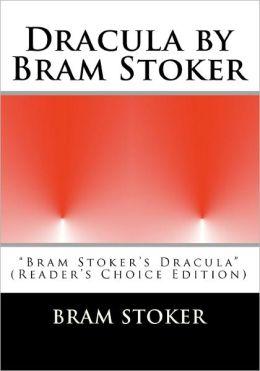 Dracula by Bram Stoker: Bram Stoker's Dracula (Reader's Choice Edition)