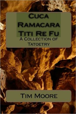 Cuca Ramacara Titi Re Fu: A Collection of Tatoetry
