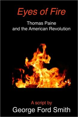 Eyes of Fire: Thomas Paine and the American Revolution