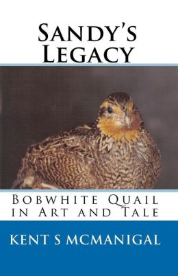 Sandy's Legacy: Bobwhite Quail in Art and Tale