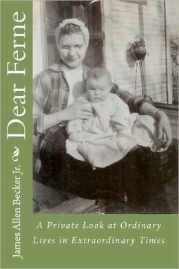 Dear Ferne: A Private Look at Ordinary Lives in Extraordinary Times
