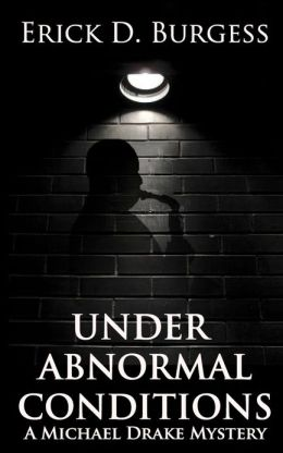 Under Abnormal Conditions: A Michael Drake Mystery