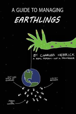 A Guide to Managing Earthlings
