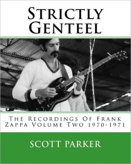 Strictly Genteel: The Recordings of Frank Zappa Volume Two 1970-1971