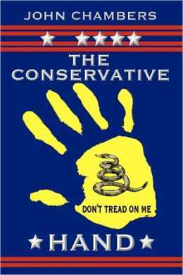 The Conservative Hand: A Manifesto to Achieve Conservative Political Goals