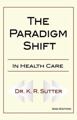The Paradigm Shift in Healthcare