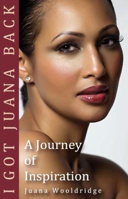 I Got Juana Back A Journey Of Inspiration