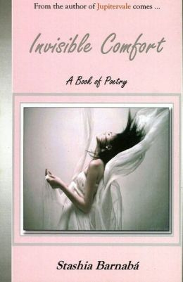 Invisible Comfort: A Book of Poetry