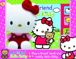 Hello Kitty: My Friend Hello Kitty: Play-a-Sound Book and Cuddly Hello Kitty