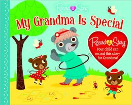 My Grandma Is Special: Record A Story